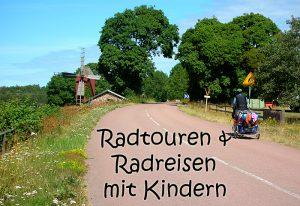 Radtouren und Radreisen mit Kindern